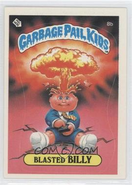 1985 Topps Garbage Pail Kids Series 1 #8b.1 - Blasted Billy (Cheaters License back)