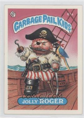 1985 Topps Garbage Pail Kids Series 2 - [Base] #61a.1 - Jolly Roger (One Star Back)