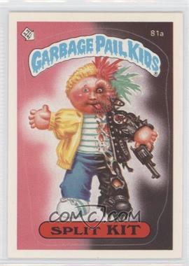 1985 Topps Garbage Pail Kids Series 2 - [Base] #81a.1 - Split Kit (One Star Back)