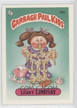 1985 Topps Garbage Pail Kids Series 2 #45a.1 - Leaky Lindsay (One Star Back)
