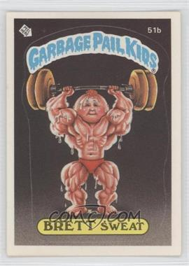 1985 Topps Garbage Pail Kids Series 2 #51b.1 - Brett Sweat (One Star Back)