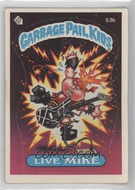 1985 Topps Garbage Pail Kids Series 2 #53b.1 - Live Mike (One Star Back)