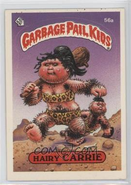 1985 Topps Garbage Pail Kids Series 2 #56a - Hairy Carrie