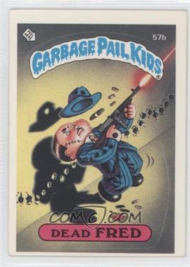 1985 Topps Garbage Pail Kids Series 2 #57b - Dead Fred