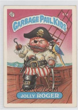 1985 Topps Garbage Pail Kids Series 2 #61a.1 - Jolly Roger (One Star Back)