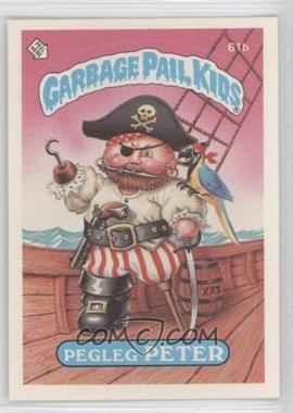 1985 Topps Garbage Pail Kids Series 2 #61b - Pegleg Peter