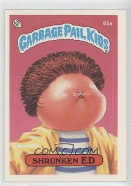 1985 Topps Garbage Pail Kids Series 2 #65a.1 - Shrunken Ed (One Star Back)