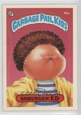 1985 Topps Garbage Pail Kids Series 2 #65a.1 - Shrunken Ed (One Star Back)