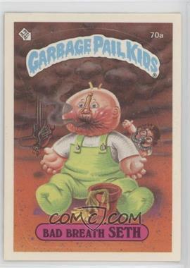 1985 Topps Garbage Pail Kids Series 2 #70a - Bad Breath Seth