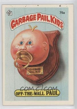 1985 Topps Garbage Pail Kids Series 2 #75a - Off-the-wall Paul