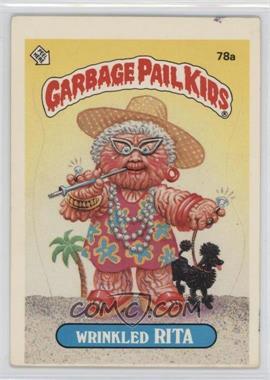 1985 Topps Garbage Pail Kids Series 2 #78a - Wrinkled Rita