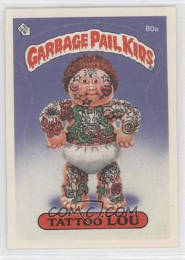 1985 Topps Garbage Pail Kids Series 2 #80a - Tattoo Lou