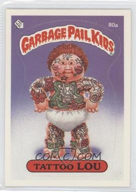 1985 Topps Garbage Pail Kids Series 2 #80a.1 - Tattoo Lou (Outlet Puzzle Back)