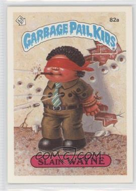 1985 Topps Garbage Pail Kids Series 2 #82a - Slain Wayne