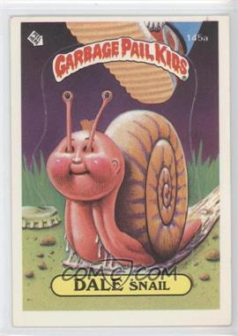 1986 Topps Garbage Pail Kids Series 3-6 [???] #145a.1 - Dale Snail (One Star Back)
