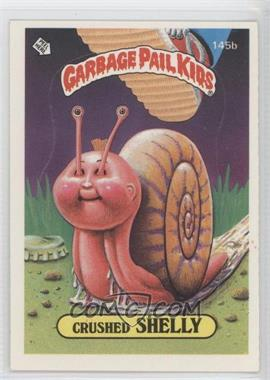1986 Topps Garbage Pail Kids Series 3-6 [???] #145b.2 - Crushed Shelly (Two Star Back)