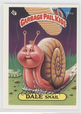 1986 Topps Garbage Pail Kids Series 4 - [Base] #145a.1 - Dale Snail (One Star Back)