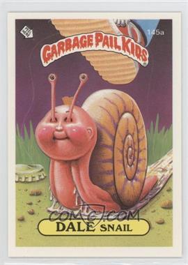 1986 Topps Garbage Pail Kids Series 4 - [Base] #145a.1 - Dale Snail (One Star Back)