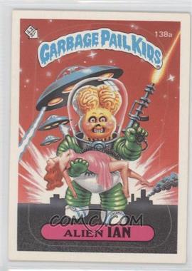 1986 Topps Garbage Pail Kids Series 4 #138a.1 - Alien Ian (one star back)