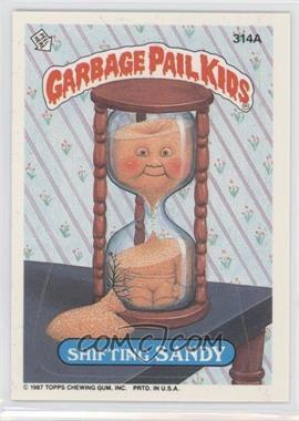 1987 Topps Garbage Pail Kids Series 8 - [Base] #314a - Shifting Sandy
