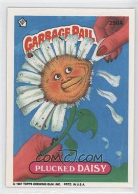 1987 Topps Garbage Pail Kids Series 8 #296a - Plucked Daisy