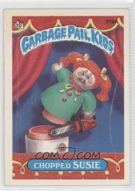 1987 Topps Garbage Pail Kids Series 8 #319A.1 - Chopped Susie (One Star Back)