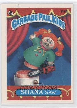1987 Topps Garbage Pail Kids Series 8 #319B.1 - Shana Saw