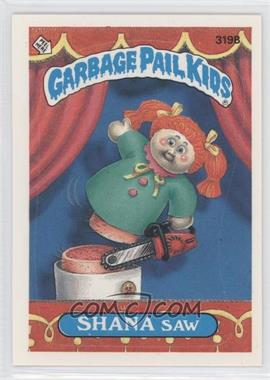 1987 Topps Garbage Pail Kids Series 8 #319b.1 - Shana Saw (One Star Back)