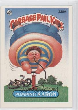 1987 Topps Garbage Pail Kids Series 8 #320a.1 - Pumping Aaron (One Star Back)