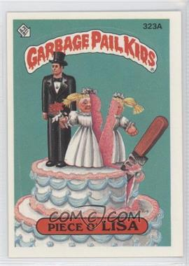 1987 Topps Garbage Pail Kids Series 8 #323A - Piece O' Lisa