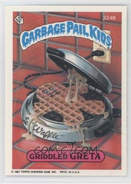 1987 Topps Garbage Pail Kids Series 8 #324b - Griddled Greta