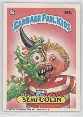 1987 Topps Garbage Pail Kids Series 9 #355b - Semi Colin