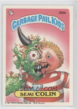 1987 Topps Garbage Pail Kids Series 9 #355b - Semi Colin