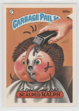 1987 Topps Garbage Pail Kids Series 9 #369a - Scalped Ralph