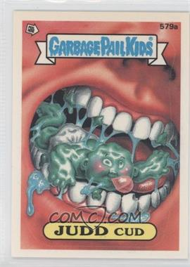 1988 Topps Garbage Pail Kids Series 14 - [Base] #579a - Judd Cud