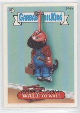 1988 Topps Garbage Pail Kids Series 14 #548a - Walt To Wall