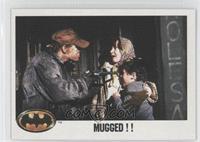 Mugged!!