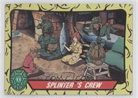 Splinter's Crew