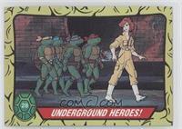 Underground Heroes!