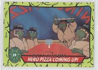 Hero Pizza Coming Up!