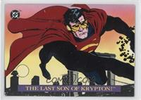 The Last Son of Krypton! (Superman)