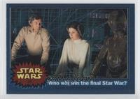 Who Will Win the Final Star War?