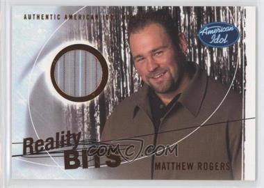 2004 Fleer American Idol: Season 3 - Reality Bits #RB-MR - Matthew Rogers