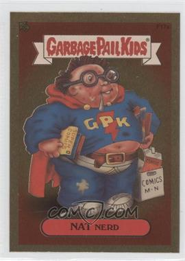 2004 Topps Garbage Pail Kids All-New Series 2 - [???] #F17a - Nat Nerd