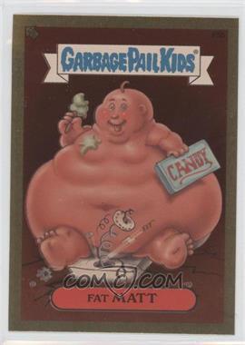 2004 Topps Garbage Pail Kids All-New Series 2 [???] #F5b - Fat Matt