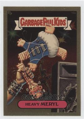 2004 Topps Garbage Pail Kids All-New Series 3 [???] #10a - Heavy Meryl