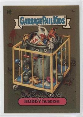 2004 Topps Garbage Pail Kids All-New Series 3 [???] #16a - Robby Rubbish