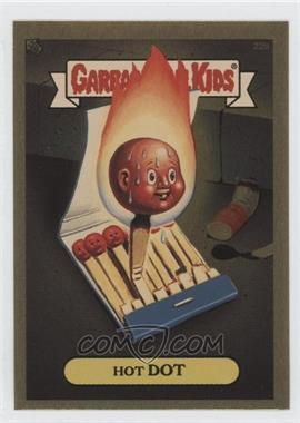 2004 Topps Garbage Pail Kids All-New Series 3 [???] #22b - Hot Dot