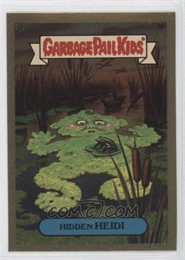 2004 Topps Garbage Pail Kids All-New Series 3 [???] #6b - Hidden Heidi