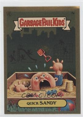2004 Topps Garbage Pail Kids All-New Series 3 [???] #7a - Quick Sandy